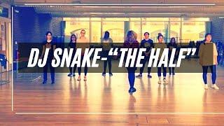 'Dj Snake-the half ' Dance Choreography