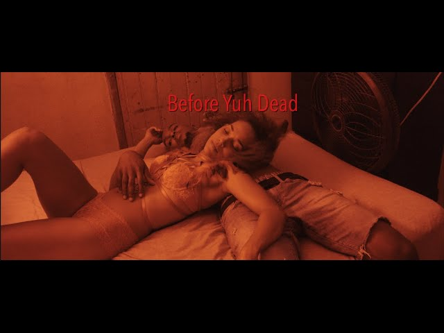 Before Yuh Dead: Short film
