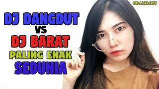 DJ DANGDUT KOPLO VS DJ BARAT BREAKBEAT TERBARU 2018 Paling Enak Sedunia