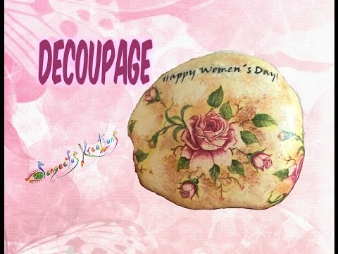 DIY/ How to make Decoupage on Stone/Women´s Day Special