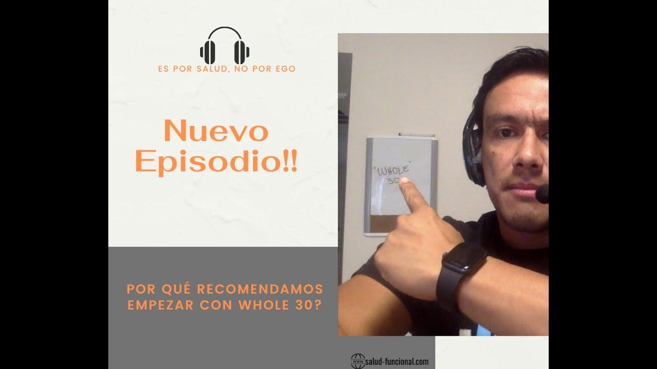 Podcast 3 - Por qué recomendamos empezar con Whole 30?