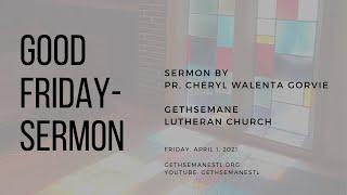 Pr. Cheryl Sermon, Good Friday - April 2, 2021