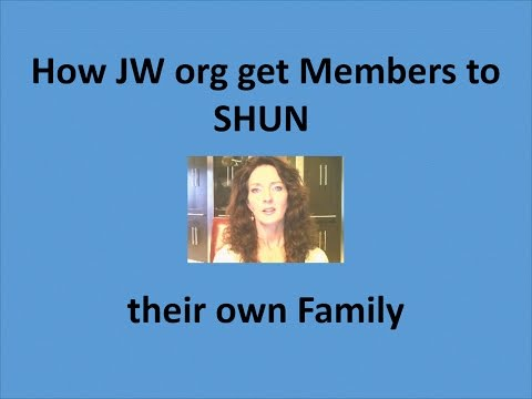 Vid #24 How JW org get their members to shun their own family!