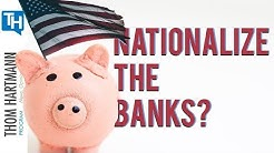 Should the United States Nationalize Banks? (2019)