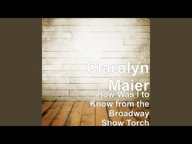 How Was I to Know (From the Broadway Show Torch)