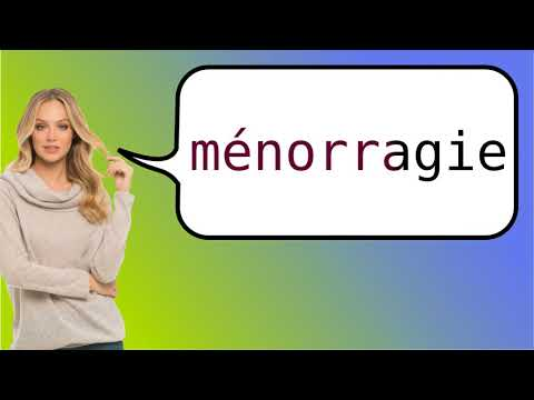 How To Say Menorrhagia In French Youtube