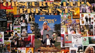 My Boyfriend's Back (1993) (Obscurus Lupa Presents) (FROM THE ARCHIVES)