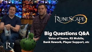 RuneScape Big Questions Q&A - Voice of Seren, RS Mobile, Bank Rework, Player Support, etc
