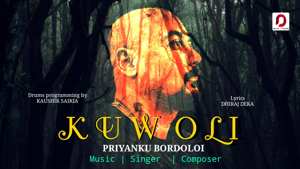 KUWOLI | Priyanku Bordoloi | Dhiraj Deka | New Assamese Song 2020