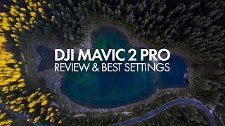 DJI Mavic 2 Pro - Best Settings & Review