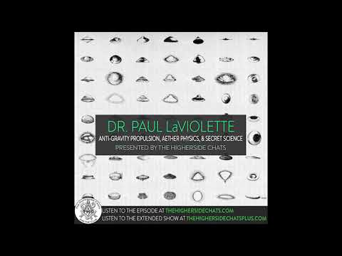 Dr. Paul LaViolette | Anti-Gravity Propulsion, Aether Physic