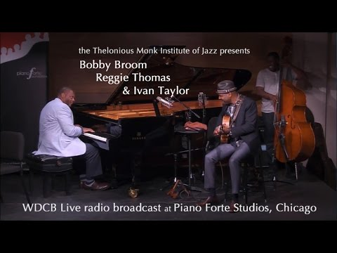 Bobby Broom, Reggie Thomas and Ivan Taylor – WDCB Live at PianoForte Studios
