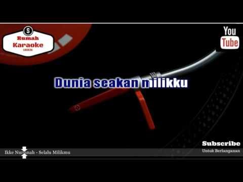 Karaoke Ikke Nurjanah - Selalu Milikmu
