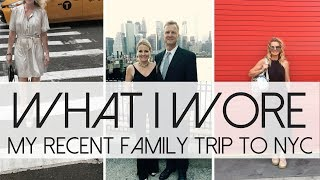 What I Wore | Family Trip to NYC | Fashion Over 40