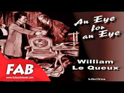An Eye For An Eye Full Audiobook by William LE QUEUX by Action & Adventure Fiction
