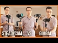 Steadycam vs Gimbal