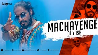 Machayenge Emiway Bantai (Remix) - DJ Yash | DJHungama | Tony James | Sam Mohan | Beachy Vibes Remix