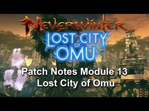 Neverwinter: Patch Notes Module 13 Lost City of Omu (what's new)