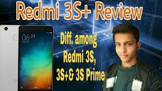 Xiaomi Redmi 3S Plus Review and the difference among 3S, 3S+ & 3S Prime