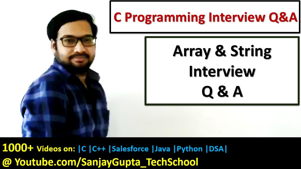 Arrays And Strings In C Programming Interview Questions Answers By Sanjay Gupta English