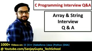 Arrays and Strings in C Programming Interview Questions and Answers by Sanjay Gupta in English