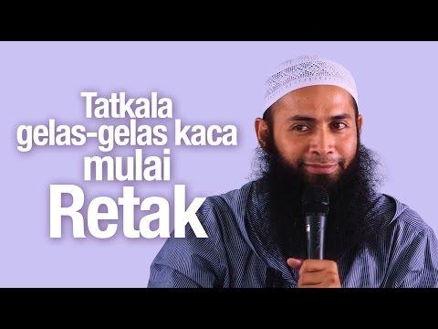 Pengajian Islam: Tatkala gelas-gelas kaca mulai retak - Ustadz Dr. Syafiq Riza Basalamah, MA.