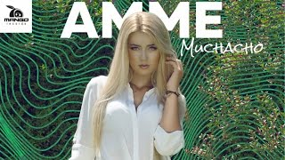 AMME - Muchacho ( Official Video HD )