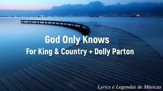 God Only Knows - for KING & COUNTRY + Dolly Parton (Tradução/Legendado)