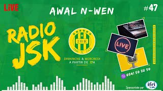 RADIO JSK - EMISSION 47 (AWAL NWEN) - DIRECT