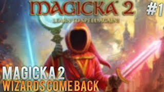 | MAGICKA 2 | WIZARDS COME BACK | #01