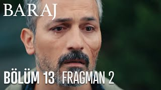 Baraj 13. Bölüm 2. Fragmanı