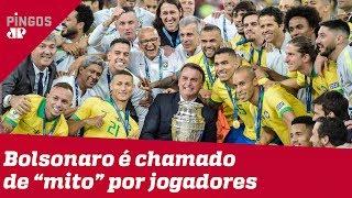 Bolsonaro é chamado de 'mito' por jogadores do Brasil
