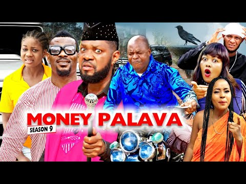Download MONEY PALAVA SEASON 9 - NEW MOVIES 2020 | LATEST NIGERIAN NOLLYWOOD MOVIES Full HD