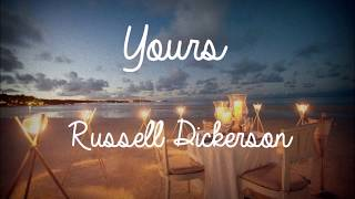 Yours Lyrics - Russell Dickerson Video