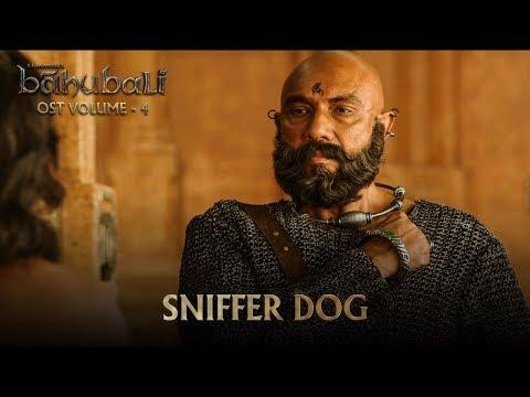 Baahubali OST - Volume 04 - Sniffer Dog   MM Keeravaani