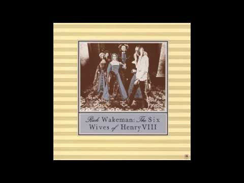 Rick Wakeman - The Six Wives of Henry VIII (Full Album 1973)
