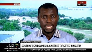 Update on attacks on SA-owned business in Nigeria: Phil Ihaza
