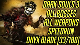 DS3 Every Weapon Every Boss Speedrun (Onyx Blade) (33/180)