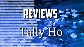 Tally Ho! - Review