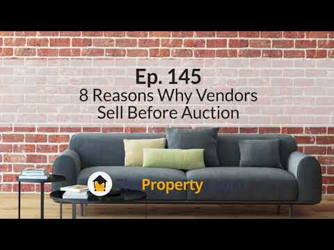 Ep. 145 | 8 Reasons Why Vendors Sell Before Auction
