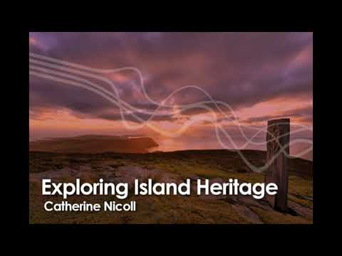 Exploring Island Heritage - Natural history & managing land