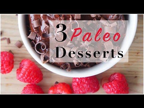 3 Paleo Desserts (Gluten Free, Dairy Free)