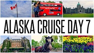 ALASKA CRUISE DAY 7: VICTORIA, BRITISH COLUMBIA (CANADA) | Travel Vlog