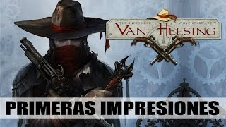 The Incredible Adventures of Van Helsing | Primeras Impresiones | Gameplay Español