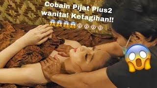 Penasaran! Cobain PIJAT PLUS2 ++ Khusus Wanita (17+) Sampe Lemes Keenakan! BIKIN NAGIH!!!