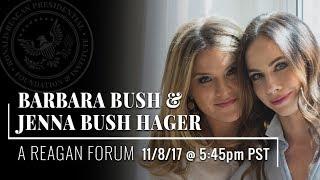 A Reagan Forum with Jenna Bush Hager & Barbara Bush — 11/8/17