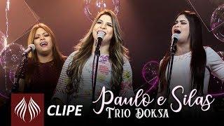 Trio Doksa   Paulo e Silas [Clipe Oficial]