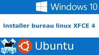 XFCE 4 sous Windows 10 partie 2 Ubuntu BASH [FRANÇAIS]