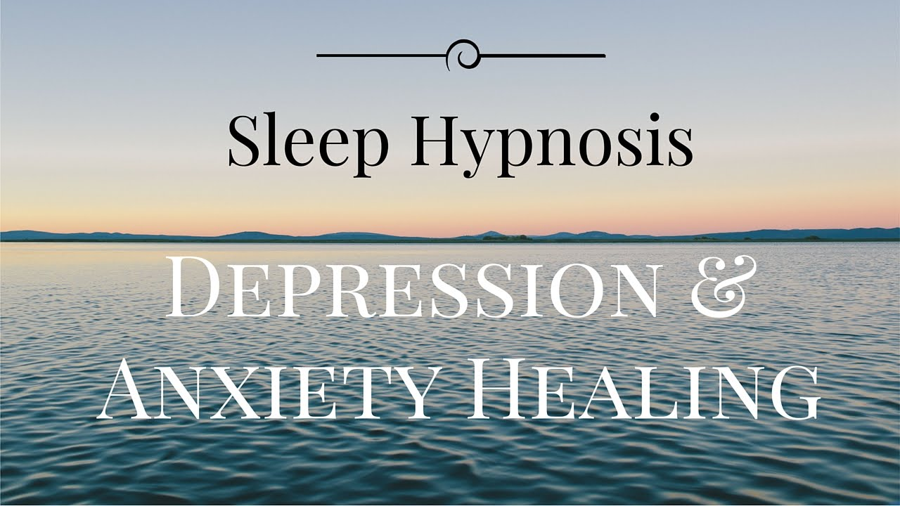 Sleep Hypnosis For Anxiety And Depression Healing