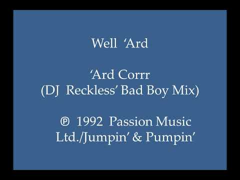 Well 'Ard - 'Ard Corrr (DJ Reckless' Bad Boy Mix)